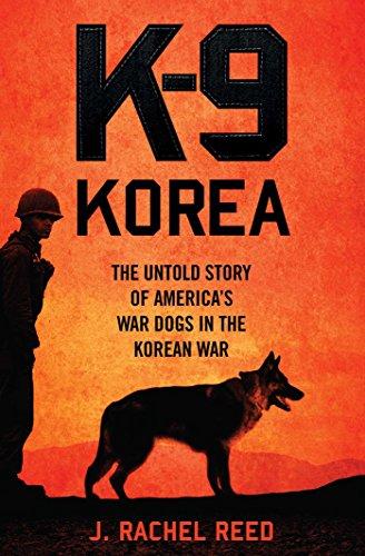 9781621574675: K-9 Korea: The Untold Story of America's War Dogs in the Korean War
