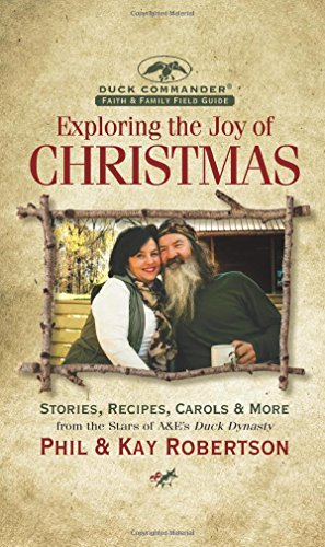 9781621574811: Exploring the Joy of Christmas: A Duck Commander Faith and Family Field Guide