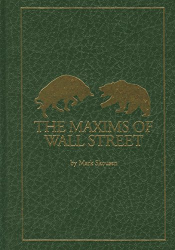 9781621574996: The Maxims of Wall Street: A Compendium of Financial Adages, Ancient Proverbs, and Worldly Wisdom