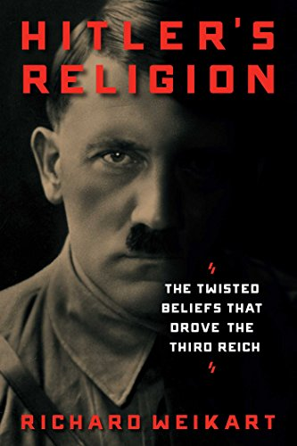 9781621575009: Hitler's Religion: The Twisted Beliefs that Drove the Third Reich