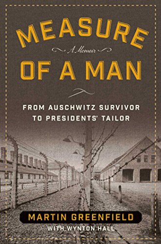 9781621575153: Measure of a Man: From Auschwitz Survivor to Presidents' Tailor