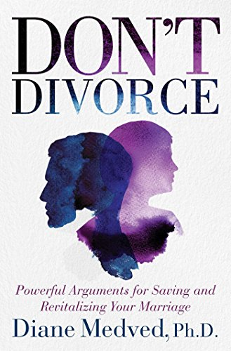 9781621575214: Don't Divorce: Powerful Arguments for Saving and Revitalizing Your Marriage