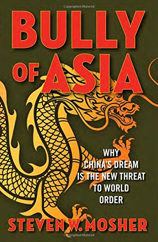 Stock image for Bully of Asia: Why China's Dream is the New Threat to World Order for sale by HPB-Emerald