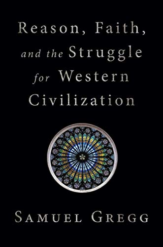 9781621578024: Reason, Faith, and the Struggle for Western Civilization