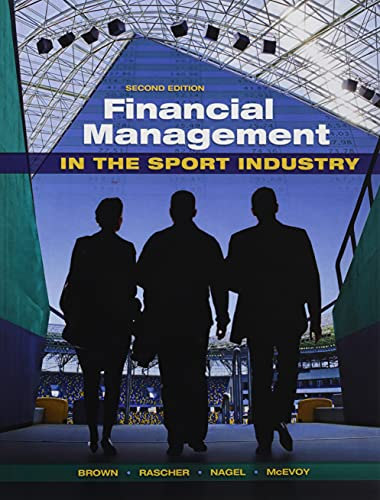 Financial Management in the Sport Industry (Paperback): Matthew T. Brown
