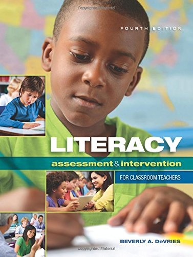 Literacy Assessment And Intervention For Classroom Teachers: Beverly Devries