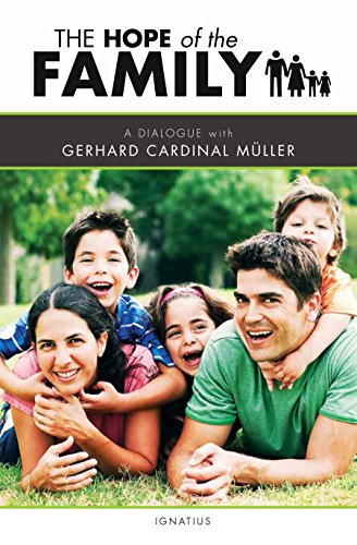 The Hope of the Family: A Dialogue with Cardinal Gerhard Muller: Muller, Gerhard; Meuller, Gerhard ...