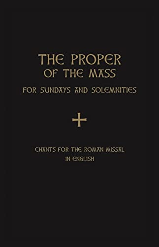The Proper of the Mass: For Sundays and Solemnities: Samuel Weber