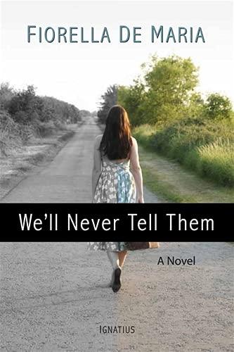 We'll Never Tell Them: Fiorella De Maria