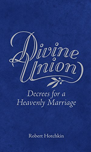 9781621661573: Divine Union - Decrees for a Heavenly Marriage