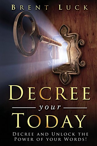 9781621661658: Decree Your Today: Decree and Unlock the Power of Your Words!