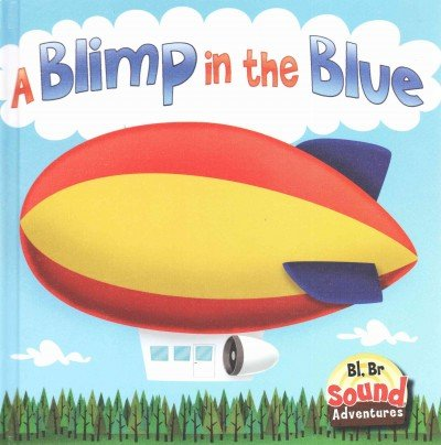 9781621692706: A Blimp in the Blue: Let's Learn the Bl, Br Sound (Sound Adventures)