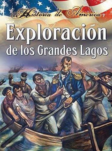 Exploracion de los grandes lagos (Historia De Estados Unidos) (1621697134) by Thompson, Linda