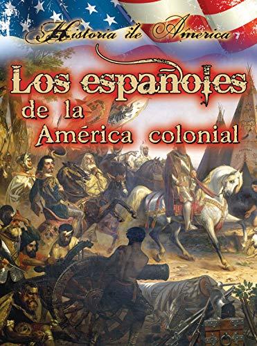 Los Espaoles de La Am'rica Colonial (the Spanish in Early America): Thompson, Linda