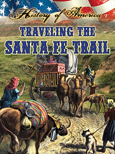 Traveling the Santa Fe Trail (History of America) (1621697320) by Linda Thompson