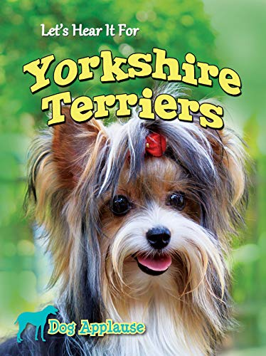 9781621697626: Let's Hear It for Yorkshire Terriers (Dog Applause)