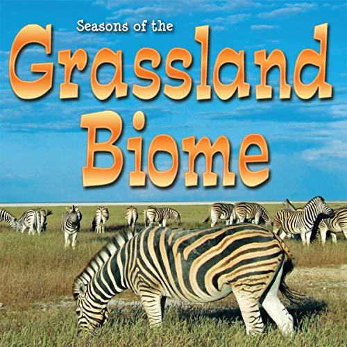 Seasons of the Grassland Biodome (Biomes): Duke, Shirley