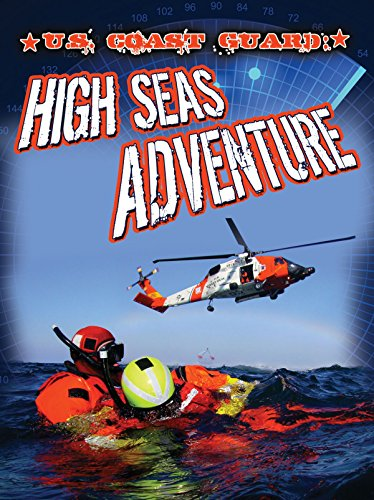 U.S. Coast Guard: High Seas Adventure (Freedom Forces): Welsh, Piper