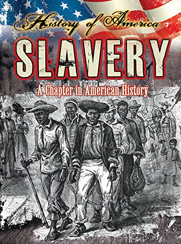 9781621698326: Slavery: A Chapter in American History (History of America)