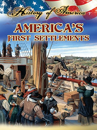 America's First Settlements (History of America): Thompson, Linda