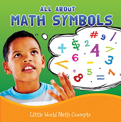 All about Math Symbols (Little World Math): Allen (La, Nancy