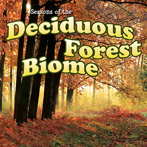 9781621698982: Seasons of the Deciduous Forest Biome (Biomes)