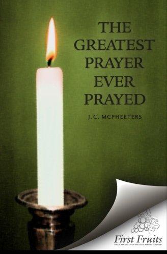 9781621710196: The Greatest Prayer Ever Prayed