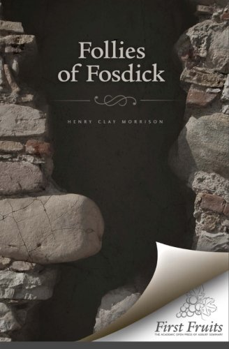The Follies of Fosdick: Henry Clay Morrison