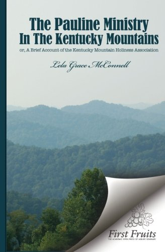 9781621712039: The Pauline Ministry in the Kentucky Mountains: A Brief Account of the Kentucky Mt. Holiness Association