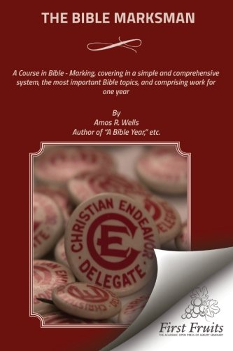 9781621714071: The Bible Marksman: A Course in Bible - Marking, covering, in a simple and comprehensive system, the most important Bible topics, and comprising work for one year