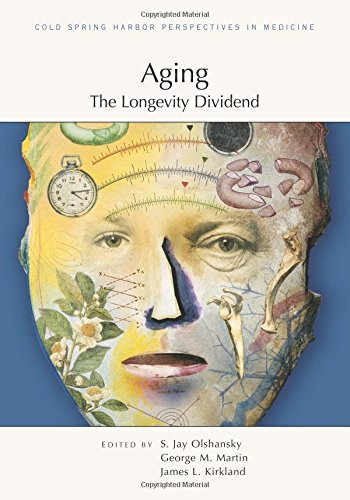 9781621820802: Aging: The Longevity Dividend (A Subject Collection from Cold Spring Harbor Perspectives in Medicine)