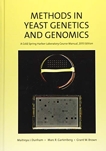 9781621821342: Methods in Yeast Genetics and Genomics: A Cold Spring Harbor Laboratory Course Manual, 2015 Edition