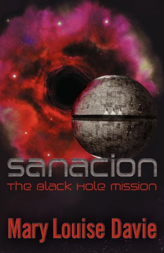 Sanacion: The Black Hole Mission: Mary Louise Davie