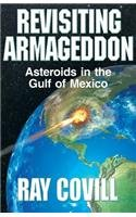 9781621831136: Revisiting Armageddon: Asteroids in the Gulf of Mexico