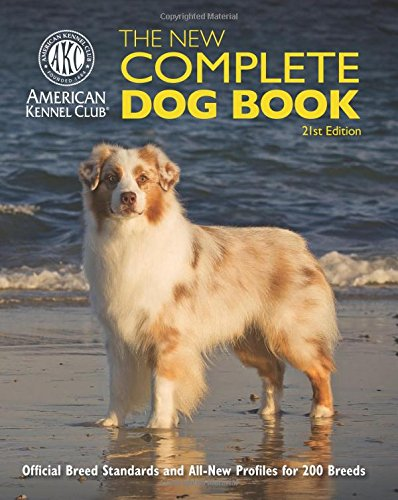9781621870913: The New Complete Dog Book: Official Breed Standards and All-New Profiles for 200 Breeds- Now in Full-Color