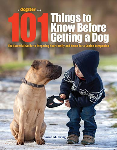 9781621871231: 101 Things to Know Before Getting a Dog: The Essential Guide to Preparing Your Family and Home for a Canine Companion