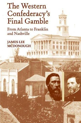 9781621900108: The Western Confederacy's Final Gamble: From Atlanta to Franklin to Nashville