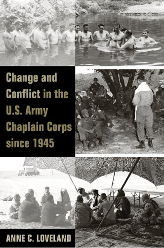 9781621900122: Change and Conflict in the U.S. Army Chaplain Corps since 1945 (Legacies of War)