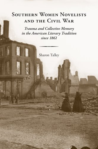 Southern Women Novelists and the Civil War: Trauma and Collective Memory in the American Literary ...