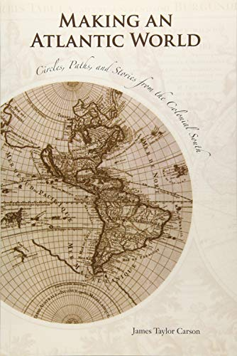 9781621900610: Making an Atlantic World: Circles, Paths, and Stories from the Colonial South