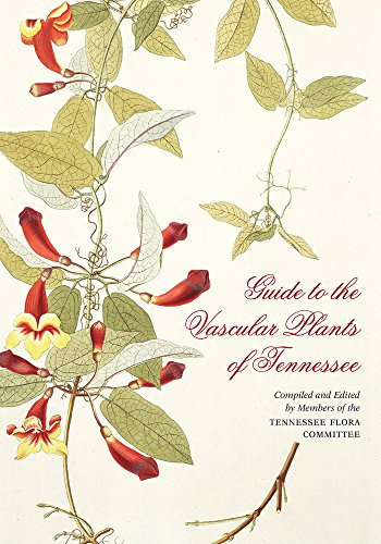Guide to the Vascular Plants of Tennessee (Hardcover): Edward Chester