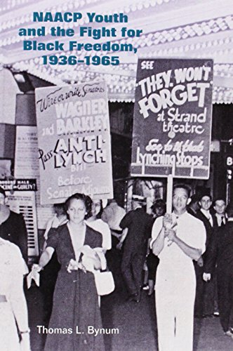 NAACP Youth and the Fight for Black Freedom, 1936?1965: Bynum, Thomas