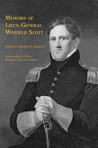 Memoirs of Lieut.-General Winfield Scott (Voices Of The Civil War): Johnson, Timothy D.