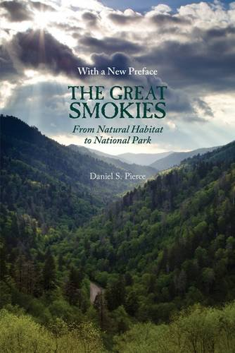 Great Smokies: From Natural Habitat to National Park: Pierce, Daniel S.