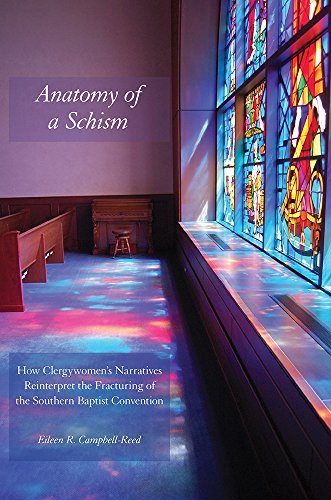 9781621901785: Anatomy of a Schism: How Clergywomen's Narratives Reinterpret the Fracturing of the Southern Baptist Convention