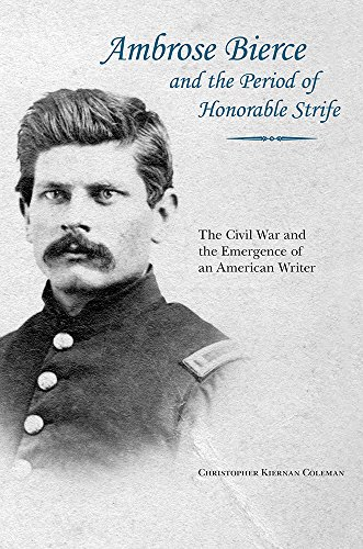 9781621901792: Ambrose Bierce and the Period of Honorable Strife: The Civil War and the Emergence of an American Writer