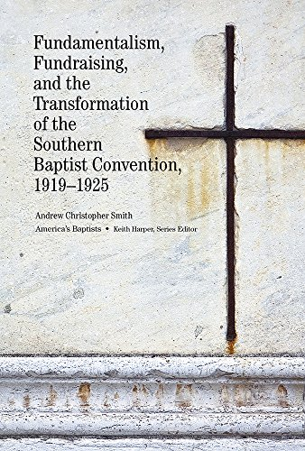 9781621902270: Fundamentalism, Fundraising, and the Transformation of the Southern Baptist Convention, 1919–1925 (America's Baptists)