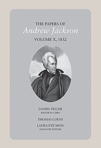 The Papers of Andrew Jackson, Volume 10, 1832 (Utp Papers Andrew Jackson): Daniel Feller