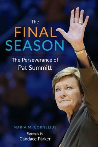 The Final Season: The Perseverance Of Pat Summitt