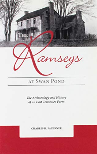 9781621903031: The Ramseys at Swan Pond: The Archaeology and History of an East Tennessee Farm